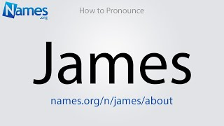 How to Pronounce James