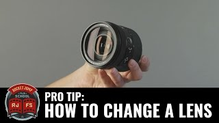 Pro Tip: How T๐ (Properly) Change A Lens