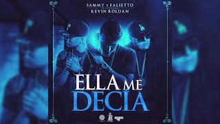 Sammy & Falsetto Ft. Kevin Roldan - Ella Me Decía [Audio Oficial]
