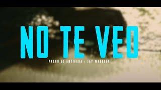 Pacho El Antifeka x Jay Wheeler - No Te Veo (Official Music Video)