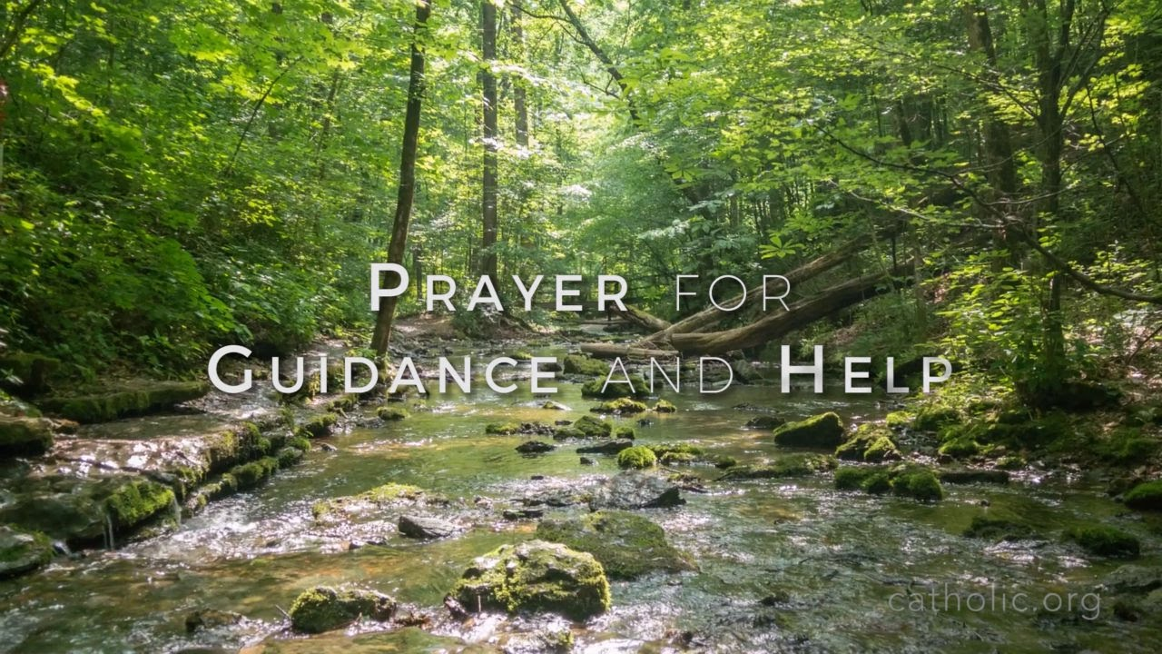 Prayer for Guidance and Help - Prayers - Catholic Online