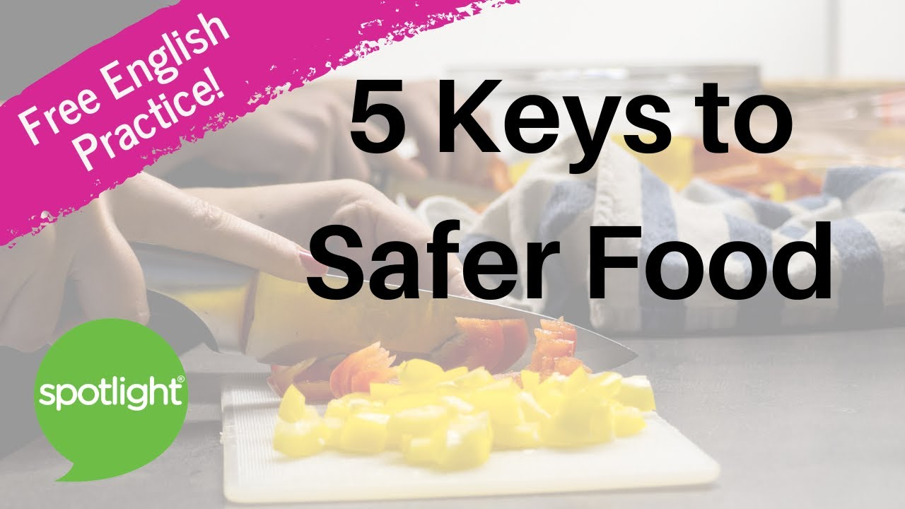 Five Keys to Safer Food | practice English with Spotlight