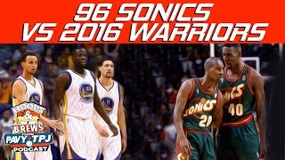 1996 Sonics vs 2016 Warriors | Hoops N Brews