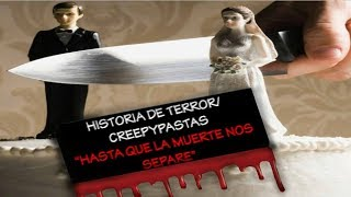 Historia de terror - Hasta que la muerte nos separe🎥🔞😲