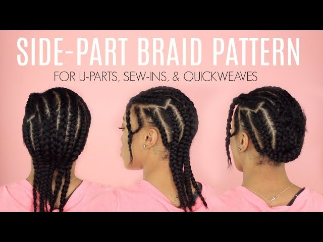Braid Pattern For Side Part Sew In - Pattern Design Inspiration ...