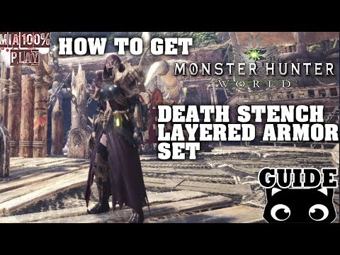 How to get Death Stench Layered Armor Set - Monster Hunter World/Guide