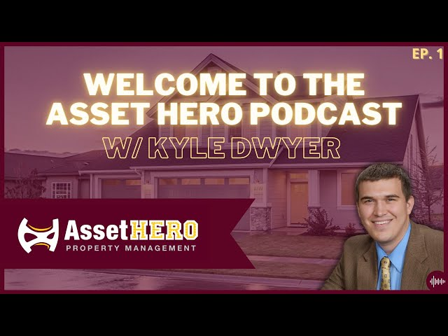 Welcome to the Asset Hero Podcast with Kyle Dwyer - Episode 1
