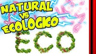 📡👤 NATURAL VS ARTIFICIAL ¿nos timan con lo ECOLÓGICO?