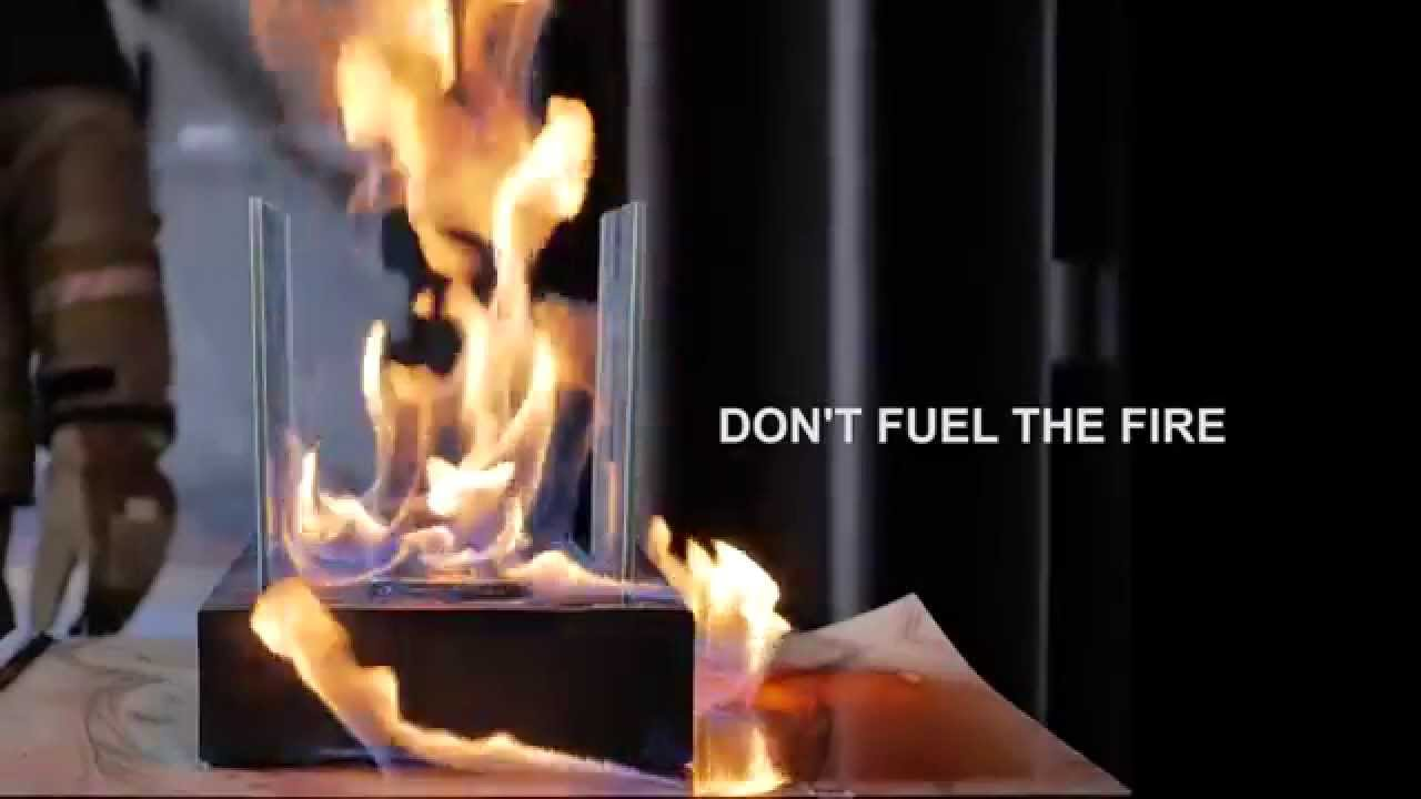 Alcohol Fuel Fireplace Don T Fuel The Fire Ethanol Burner Safety Awareness Film