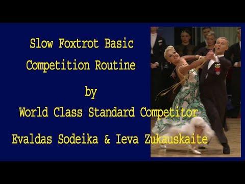How to Dance Basic Slow Foxtrot Routine -Evaldas Sodeika & Ieva Zukauskaite