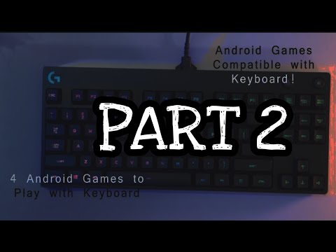 PART 2 | These Android Games Are OFFICIALLY Compatible With Keyboard!