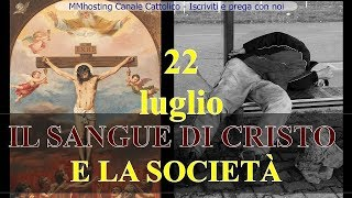 22 luglio - IL SANGUE DI CRISTO E LA SOCIETÀ