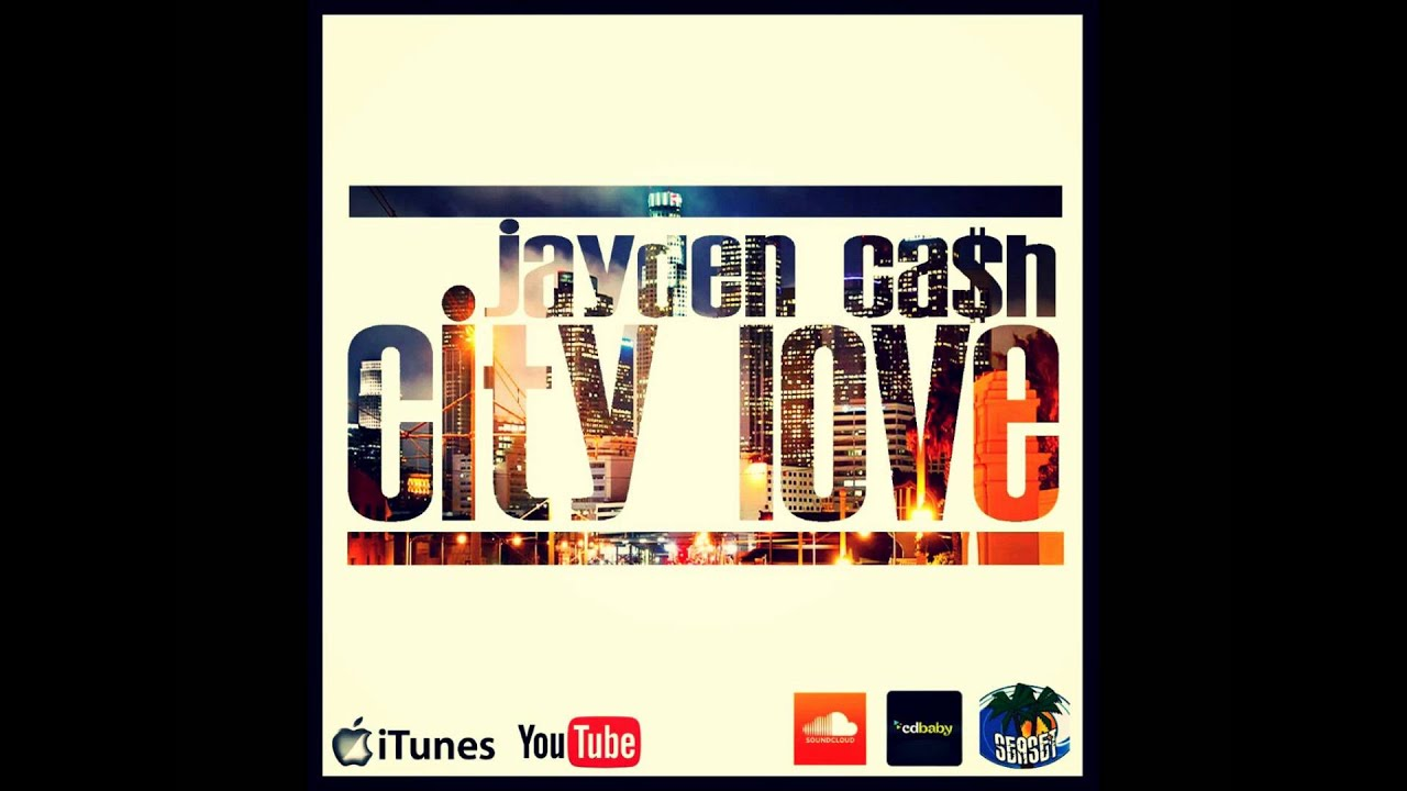JAYDEN CASH x CITY LOVE