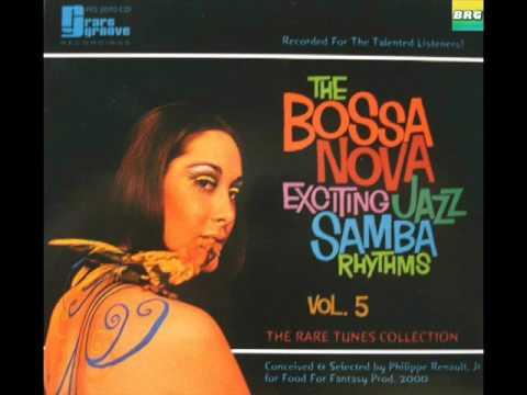 The Bossa Nova Exciting Jazz Samba Rhythms Vol 5 -Album Completo/Full Album