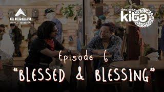 """Thumbnail of DUNIA DALAM KITA – Eps 6 """"Blessed & Blessing"""""""