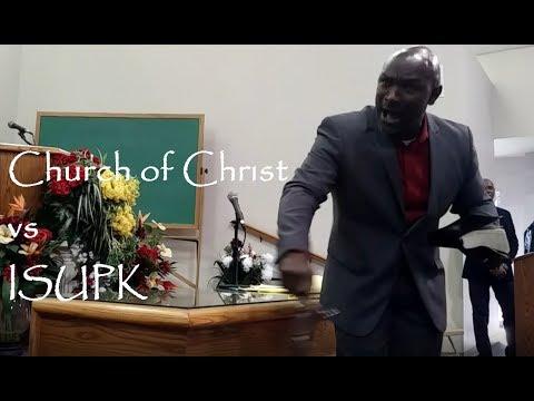 Church of Christ  vs ISUPK Debate