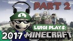 Luigi Plays - MINECRAFTTT PART TWOOO