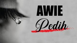 Awie - Pedih (LIRIK)