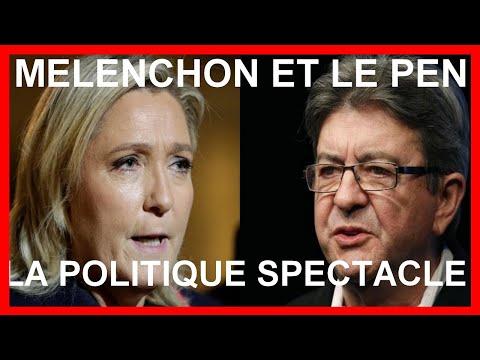 Melenchon et Le Pen: la politique spectacle à la française