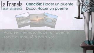 La Franela - Hacer un puente + LETRA