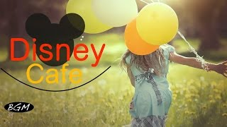 【Cafe Music】Disney Music Cover - Jazz & Bossa Nova Music - Instrumental Music
