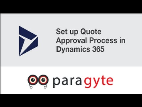 Dynamics 365 Tutorial - Set up Quote Approval Process in Dynamics 365