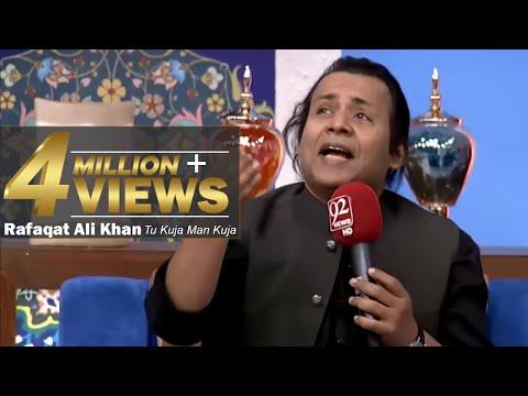 Tu Kuja Man Kuja by Rafaqat Ali Khan  29-05-2017 - 92NewsHDPlus