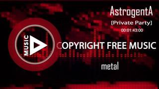 Copyright Free Music - AstrogentA - Private Party