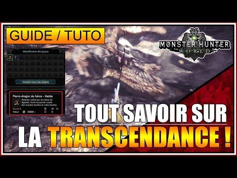 GUIDE/TUTO - TOUT SAVOIR SUR LA TRANSCENDANCE - MONSTER HUNTER WORLD - FR