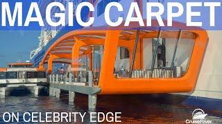 Magic Carpet on Celebrity Edge Walkthrough and Info