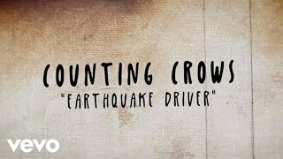 Counting Crows - Earthquake Driver (Lyric Video)