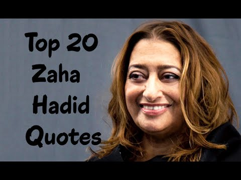 Top 20 Zaha Hadid Quotes Author Of Zaha Hadid Youtube