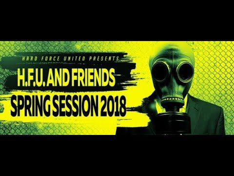 Hard Force United and Friends 018 (Spring Session 2018) (with General Rush) 10.03.2018