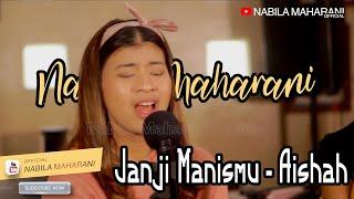 Janji Manismu - Aishah | covered by Nabila Maharani