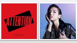 Dua Lipa vs Charlie Puth - IDGAF vs Attention (Mash-Up)