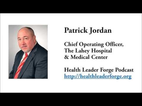 Patrick Jordan, COO, Lahey Hospital and Medical Center