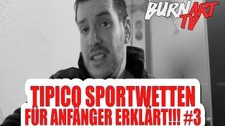 TIPICO SPORTWETTEN FÜR ANFÄNGER ERKLÄRT TEIL 3 | BURNART TV #204