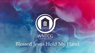 WNTCG Worship Team Performs, 'Blessed Jesus Hold My Hand'