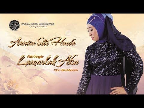 Annisa Siti Hawa - Lamarlah Aku ( Official Video Clip )