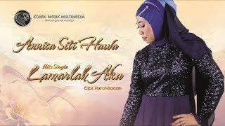 Download Mp3 Annisa Siti Hawa - Lamarlah Aku |  Clip