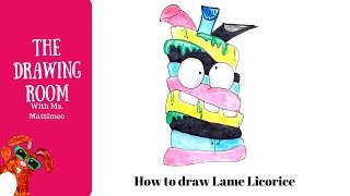 How to draw lame licorice from the grossery gang