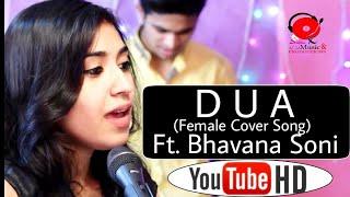 Duaa (Female Version) || Ft. Bhavana Soni || Arijit Singh || Sanam Puri Version