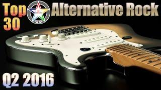 Top 30 Alternative Rock Q2 2016 [Playlist, HD, HQ]