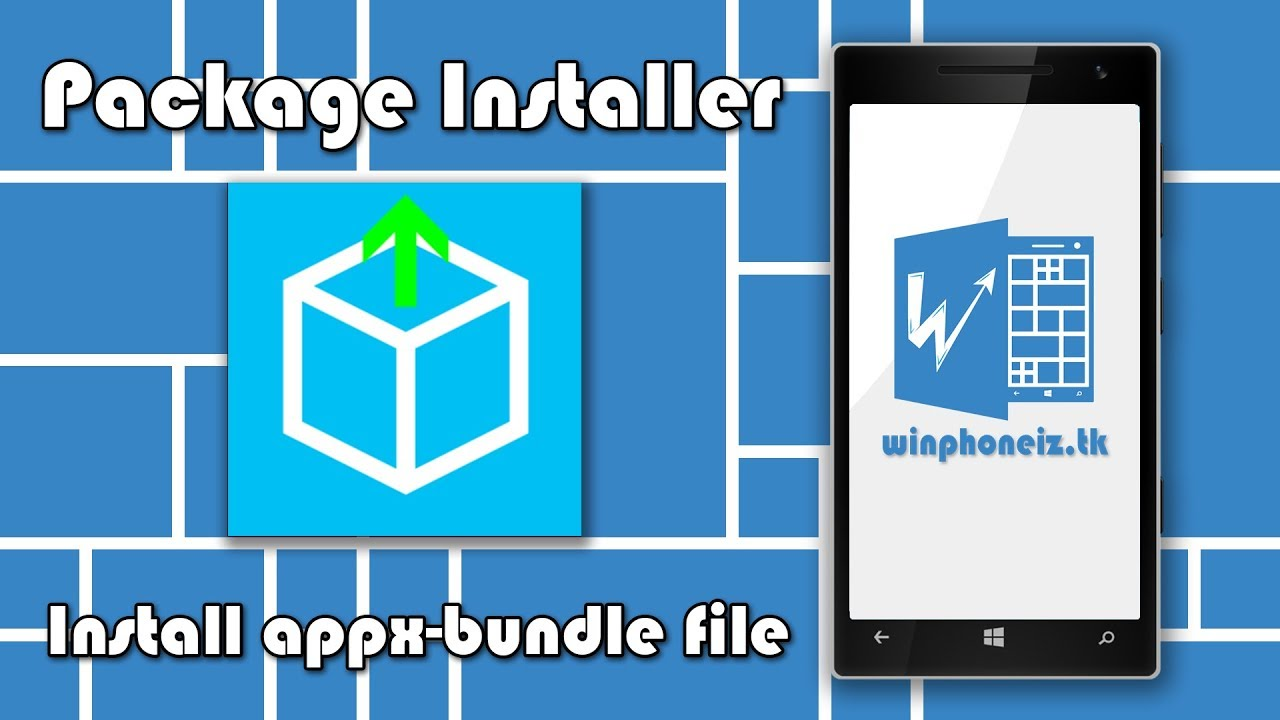 Package Installer công cụ cài file APPX APPXBUNDLE | Install APPX  APPXBUNDLE file - Winphone Iz