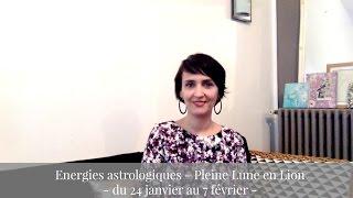 Energies astrologiques de la Pleine Lune en Lion - du 24 janvier au 7 février 2016