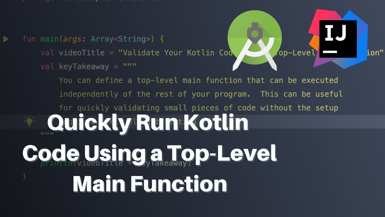 Quickly Run Kotlin Code in Android Studio and IntelliJ