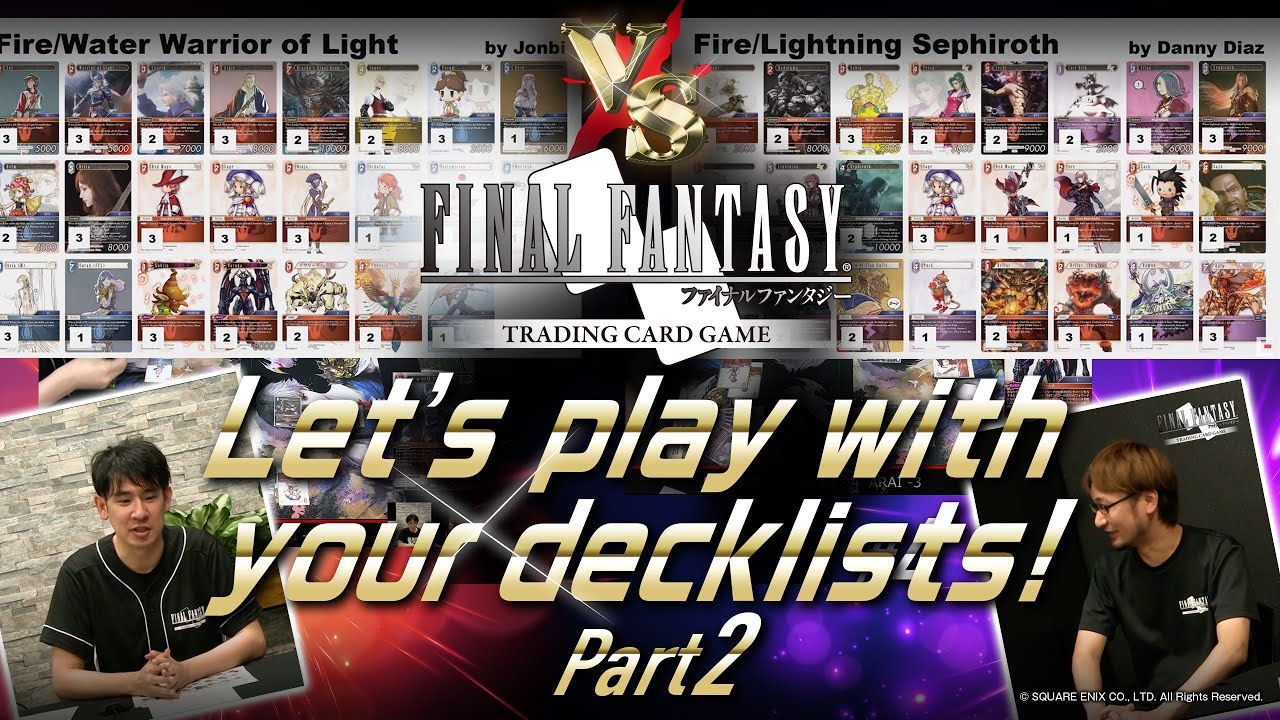 【FFTCG】Let's play with your decklists! Part 2