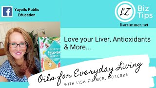 Love your Liver, Antioxidants & More...Essential Oil Education with doTERRA Blue Diamond Lisa Zimmer