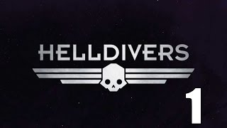 Helldivers- Part 1 (Its an ugly planet, a bug planet)