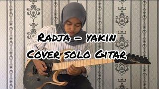 Radja - Yakin (Solo Gitar Cover)